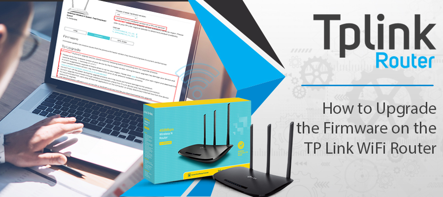 How to Upgrade the Firmware on the TP Link WiFi Router